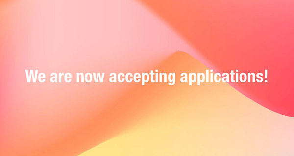 We Are Now Accepting Applications!